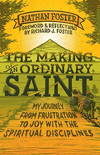 9780857216526: The Making of an Ordinary Saint: My Journey from Frustration to Joy with the Spiritual Disciplines