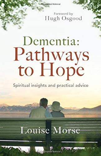 9780857216557: Dementia: Pathways to Hope: Spiritual Insights and Practical Hope for Carers