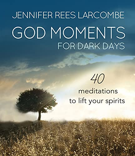 9780857216946: God Moments for Dark Days: 40 Meditations to Lift Your Spirits
