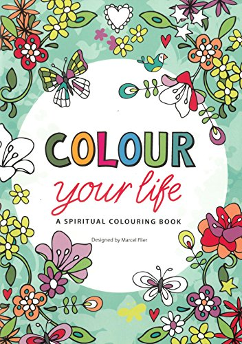 9780857216953: Colour Your Life: A Spiritual Colouring Book