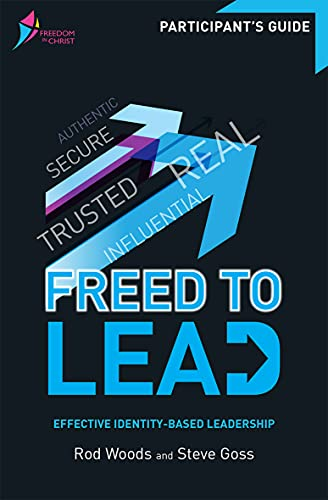 9780857217080: Freed to Lead Participant's Guide: Effective Identity-Based Leadership