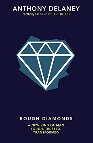 9780857217349: Rough Diamonds: A New Kind of Man--Tough, Trusted, Transformed