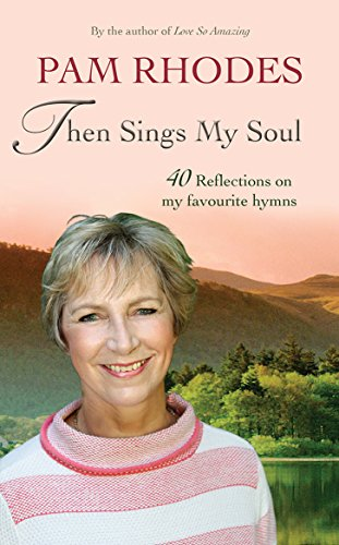 9780857218919: Then Sings My Soul: 40 reflections on my favourite hymns