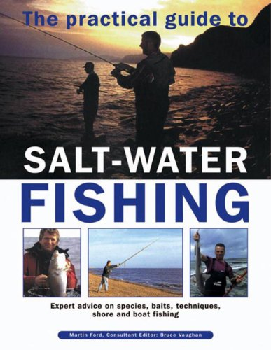 9780857230829: The Practical Guide To Salt-Water Fishing: Expert Advice On Species, Baits, Techniques, Shore And Boat Fishing