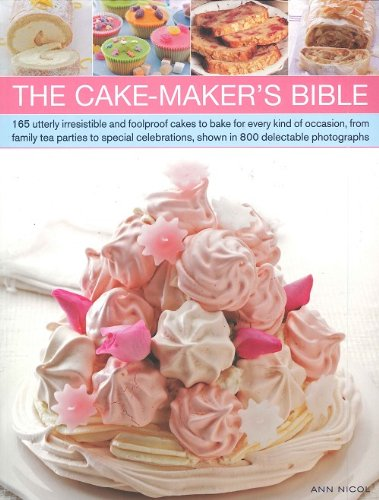9780857231284: The Cake-Maker's Bible: 165 Utterly Irresistable and Foolproof Cakes to Bake for Every Kind of Occasion