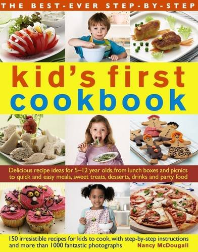 9780857231970: The Best-Ever Step-by-Step Kid's First Cookbook: Delicious Recipe Ideas For 5-12 Year Olds From Lunch Boxes And Picnics To Quick And Easy Meals, Sweet Treats, Desserts, Drinks And Party Food