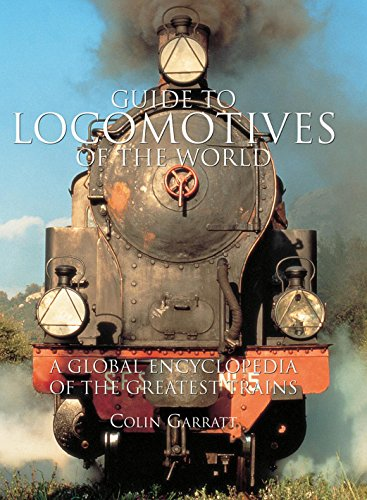 9780857233721: Guide to Locomotives of the World: A Global Encyclopedia Of The Greatest Trains