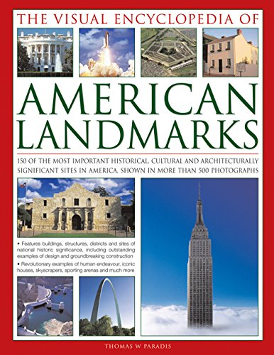 9780857234148: The Visual Encyclopedia of American Landmarks: 150 Of The Most Significant And Noteworthy Historic, Cultural And Architectural Sites In America, Shown In More Than 500 Photographs