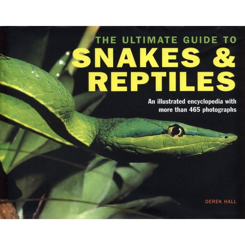 9780857235428: The Ultimate Guide to Snakes & Reptiles - (465 Photographs)