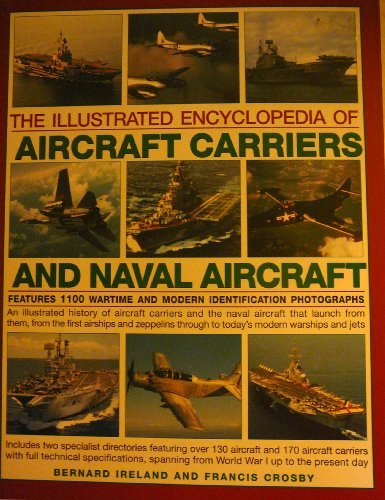 9780857235992: The Illustrated Encyclopedia of Aircraft Carriers and Naval Aircraft