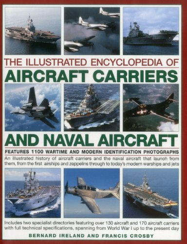9780857236005: The Illustrated Encyclopedia of Aircraft Carriers and Naval Aircraft: Features 1100 Wartime And Modern Identification Photographs