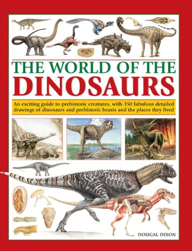 9780857236142: The World Of Dinosaurs: An Exciting Guide To Prehistoric Creatures, With 350 Fabulous Detailed Drawings Of Dinosaurs And Beasts And The Places They Lived