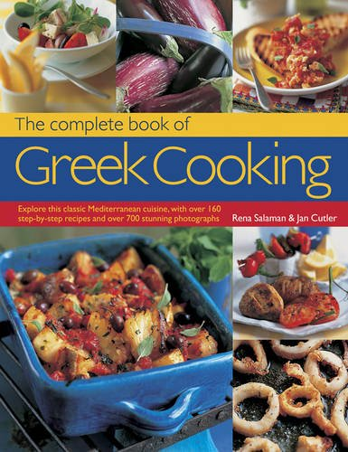 9780857236425: The Complete Book of Greek Cooking: Explore This Classic Mediterranean Cuisine, With 160 Step-By-Step Recipes And Over 700 Stunning Photographs