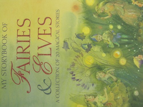 9780857237378: Fairies & Elves (My Storybook of Faries & Elves: A Collection of 20 Magical Stories)