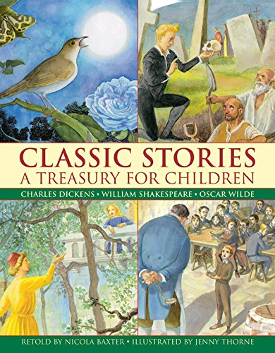 9780857237569: Classic Stories: A Treasury for Children: Charles Dickens, William Shakespeare And Oscar Wilde