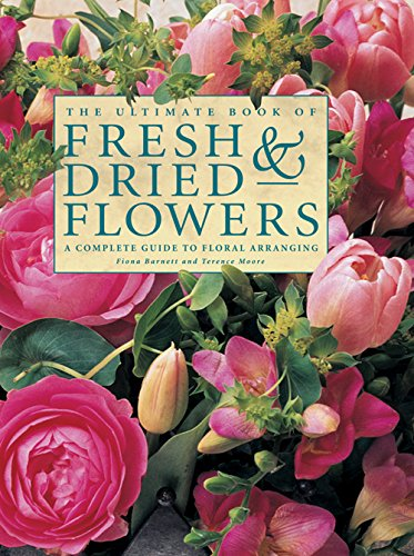 9780857237903: The Ultimate Book of Fresh & Dried Flowers: A Complete Guide To Floral Arranging