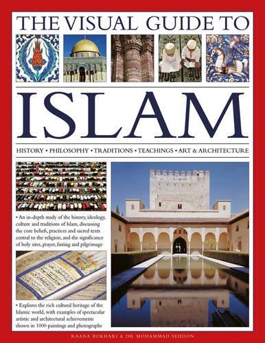 The Visual Guide to Islam : History,: Mohammad Seddon; Raana