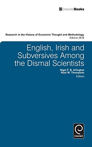 9780857240613: English, Irish and Subversives Among the Dismal Scientists (Research in the History of Economic Thought and Methodology)