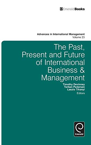 9780857240859: The Past, Present and Future of International Business and Management (Advances in International Management)