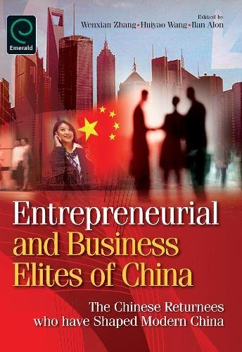 9780857240897: Entrepreneurial and Business Elites of China: The Chinese Returnees Who Have Shaped Modern China