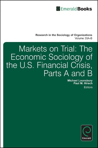 9780857242419: Markets on Trial: Pt. A and B: The Economic Sociology of the U.S. Financial Crisis (Research in the Sociology of Organizations) (Research on Emotion in Organizations)