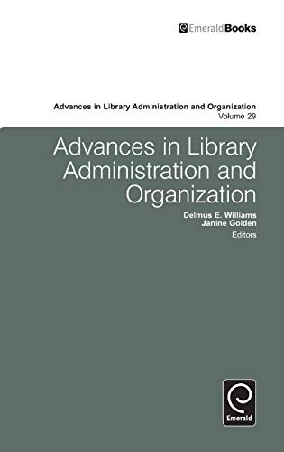 Advances in Library Administration and Organization (Advances in Library Administration & ...