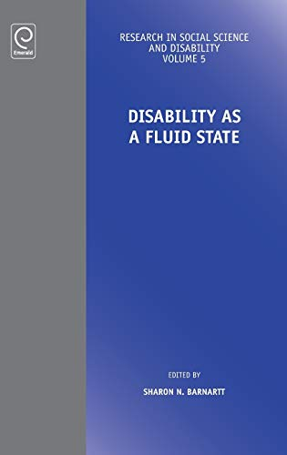 9780857243775: Disability As a Fluid State (Research in Social Science and Disability)