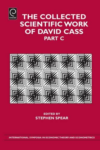 9780857246455: The Collected Scientific Work of David Cass: Pt. C (International Symposia in Economic Theory & Econometrics) (International Symposia in Economic Theory and Econometrics)
