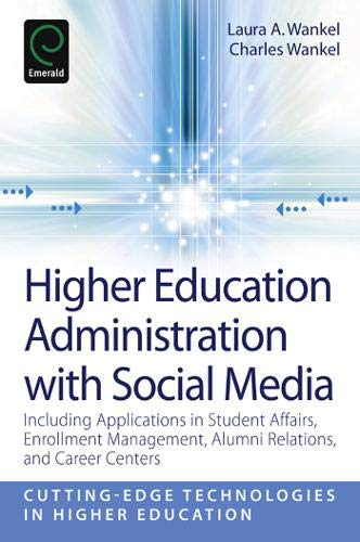 9780857246516: Higher Education Administration with Social Media: Including Applications in Student Affairs, Enrollment Management, Alumni Relations, and Career ... Technologies in Higher Education)