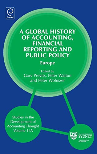 9780857246714: A Global History of Accounting, Financial Reporting and Public Policy: Europe: 14 (Studies in the Development of Accounting Thought)