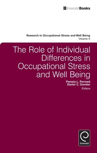 The Role of Individual Differences in Occupational Stress and Well Being (Research in Occupational ...
