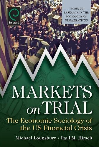 9780857247674: Markets on Trial: The Economic Sociology of the U.S. Financial Crisis (Research in the Sociology of Organizations)