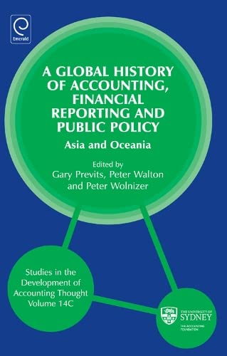 9780857248138: A Global History of Accounting, Financial Reporting and Public Policy: Part C: Asia and Oceania (Studies in the Development of Accounting Thought)
