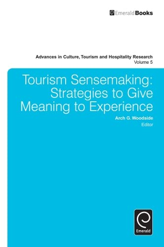 9780857248534: 5: Tourism Sensemaking: Strategies to Give Meaning to Experience (Advances in Culture, Tourism and Hospitality Research)