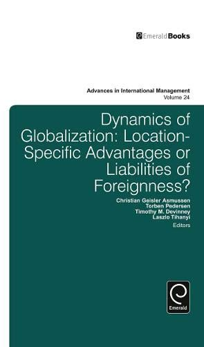 9780857249913: Dynamics of Globalization: Location-Specific Advantages or Liabilities of Foreignness?