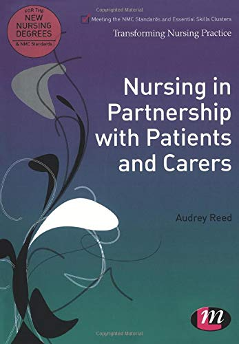 9780857253071: Nursing in Partnership with Patients and Carers (Transforming Nursing Practice Series)