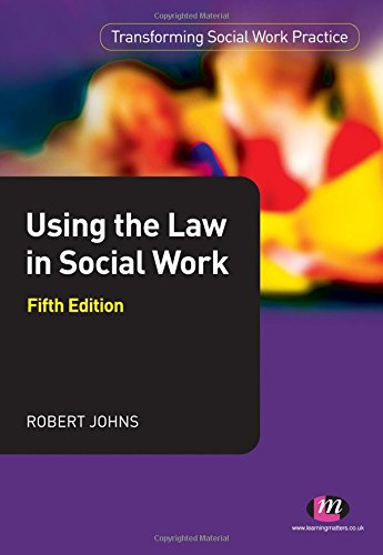 9780857254054: Using the Law in Social Work (Transforming Social Work Practice Series)