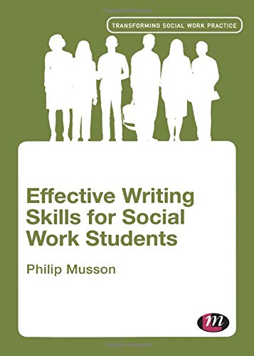 9780857254177: Effective Writing Skills for Social Work Students (Transforming Social Work Practice Series)