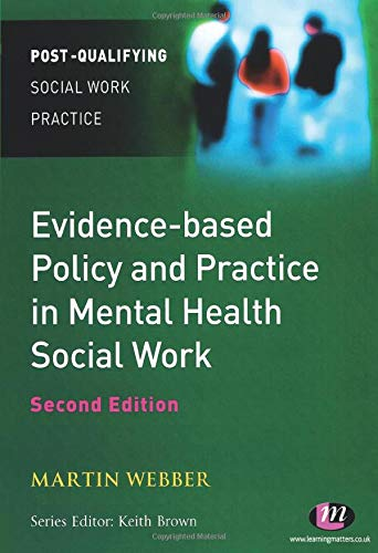 9780857254252: Evidence-based Policy and Practice in Mental Health Social Work (Post-Qualifying Social Work Practice Series)