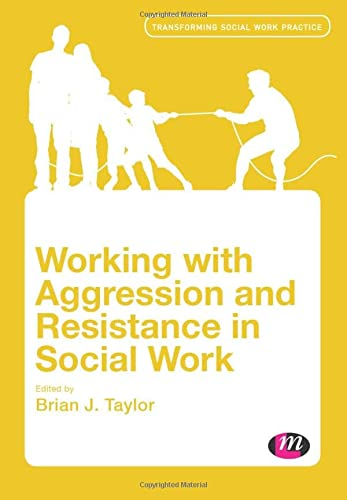 9780857254290: Working with Aggression and Resistance in Social Work (Transforming Social Work Practice Series)