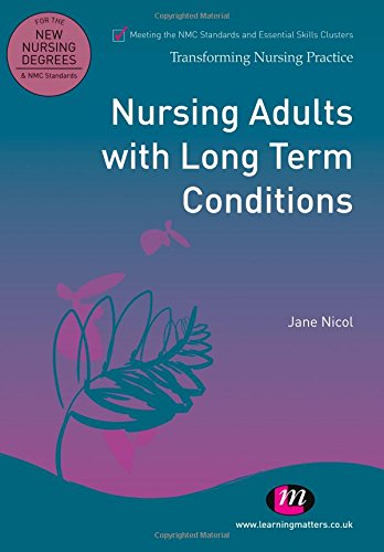 9780857254412: Nursing Adults with Long Term Conditions (Transforming Nursing Practice) (Transforming Nursing Practice Series)