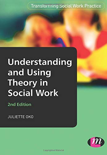 9780857254979: Understanding and Using Theory in Social Work (Transforming Social Work Practice Series)