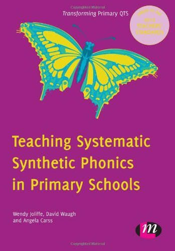 Teaching Systematic Synthetic Phonics in Primary Schools (Transforming Primary QTS Series) (0857256815) by Wendy Jolliffe; David Waugh; Angela Carss