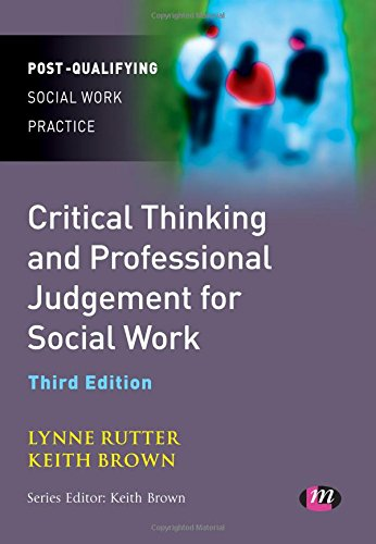 9780857257536: Critical Thinking and Professional Judgement for Social Work (Post-Qualifying Social Work Practice Series)