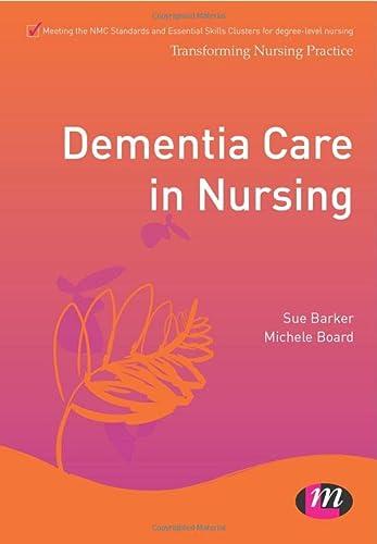 9780857258014: Dementia Care in Nursing (Transforming Nursing Practice Series)