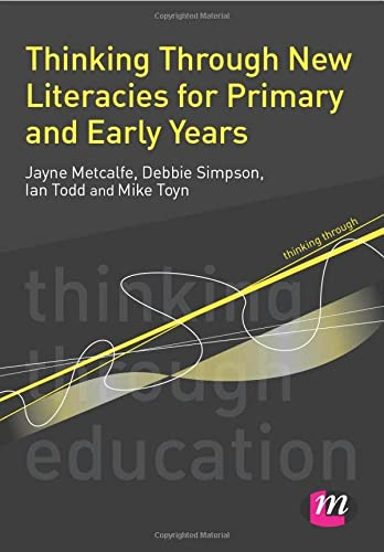 9780857258090: Thinking Through New Literacies for Primary and Early Years (Thinking Through Education Series)
