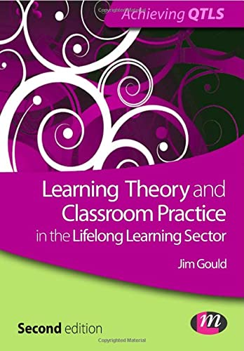 9780857258175: Learning Theory and Classroom Practice in the Lifelong Learning Sector (Achieving QTLS Series)
