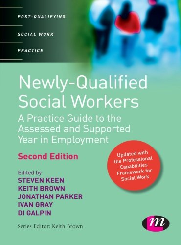 9780857259233: Newly Qualified Social Workers: A Practice Guide to the Assessed and Supported Year in Employment (Post-Qualifying Social Work Practice Series)