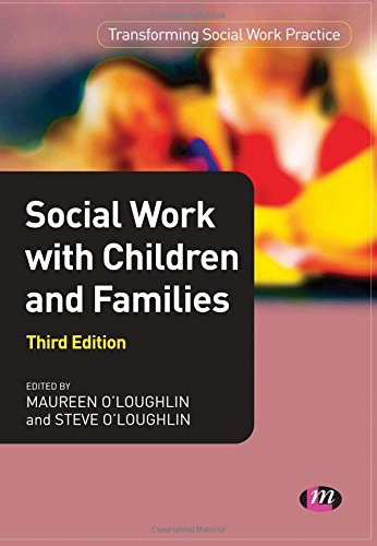 Social Work with Children and Families (Transforming Social Work Practice Series): O'Loughlin, ...