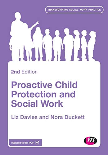 9780857259714: Proactive Child Protection and Social Work (Transforming Social Work Practice Series)